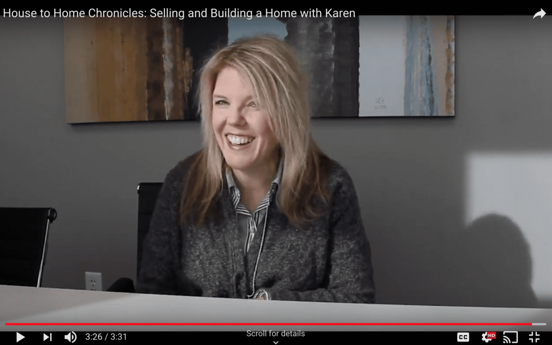 House to Home: Selling and Building a Home with Karen